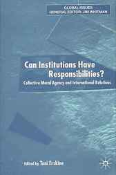 Can Institutions Have Responsibilities? by Toni Erskine