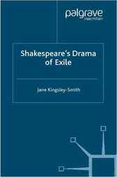 Shakespeare's Drama of Exile by Jane Kingsley-Smith