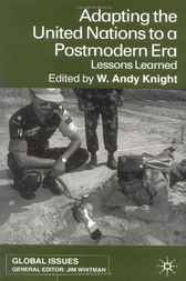 Adapting the United Nations to a Post-Modern Era by W. Andy Knight