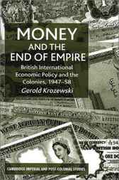 Money and the End of Empire by Gerold Krozewski