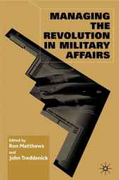 Managing the Revolution in Military Affairs by Ron Matthews