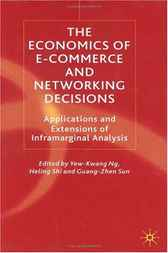 The Economics of E-Commerce and Networking Decisions by Yew-Kwang Ng