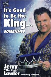 It's Good to Be the King...Sometimes by Jerry Lawler