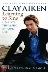 Learning to Sing by Clay Aiken