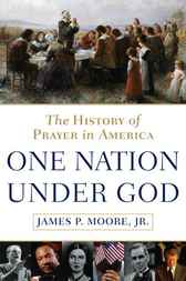 One Nation Under God by James P. Moore