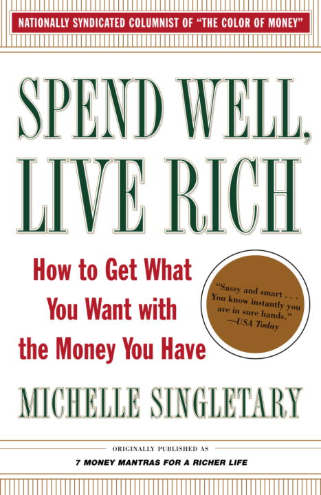 Download Ebook Spend Well, Live Rich (previously published as 7 Money Mantras for a Richer Life) by Michelle Singletary Pdf