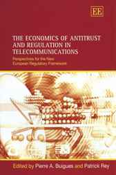 The Economics of Antitrust and Regulation in Telecommunications by Pierre Buigues