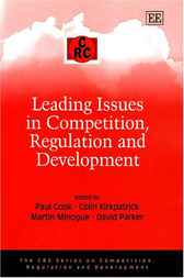 Leading Issues in Competition, Regulation and Development by P. Cook
