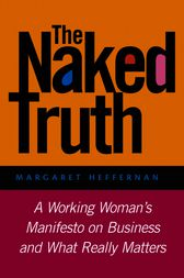The Naked Truth by Margaret A. Heffernan