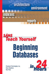 Sams Teach Yourself Beginning Databases in 24 Hours by Ryan Stephens