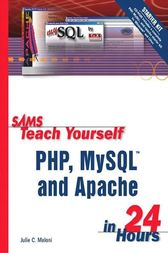 Sams Teach Yourself PHP, MySQL and Apache in 24 Hours by Julie C. Meloni