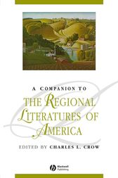 A Companion to the Regional Literatures of America by Charles L. Crow