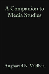 A Companion to Media Studies by Angharad N. Valdivia