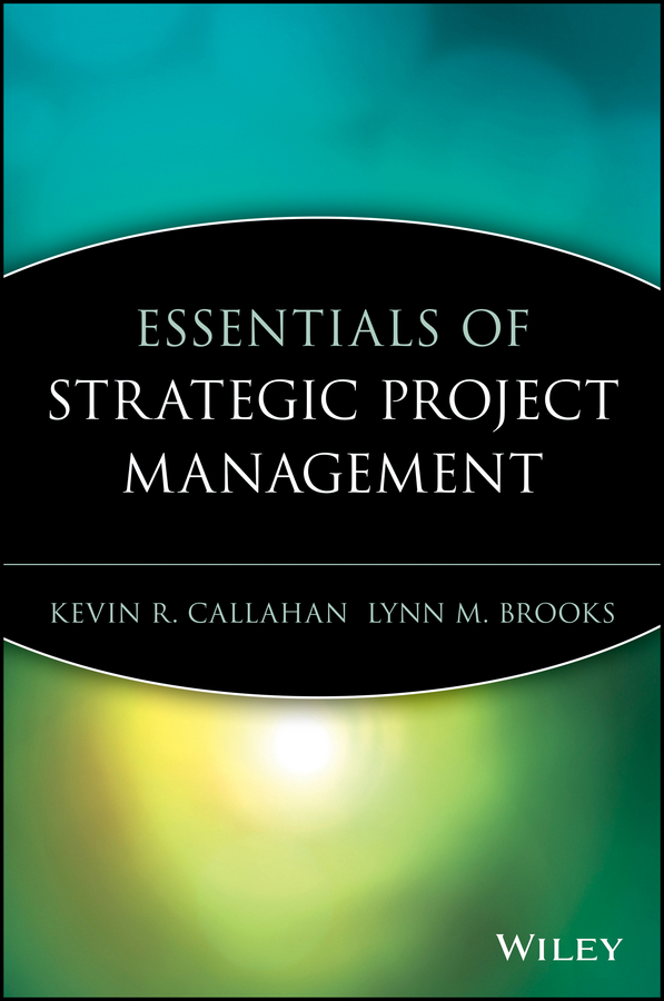 Download Ebook Essentials of Strategic Project Management by Kevin R. Callahan Pdf