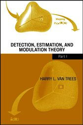 Detection, Estimation, and Modulation Theory, Part I by Harry L. Van Trees