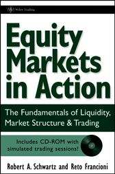 Equity Markets in Action by Robert A. Schwartz