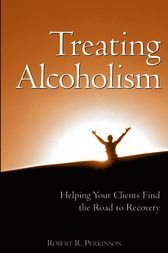 Treating Alcoholism by Robert R. Perkinson