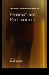 The Routledge Companion to Feminism and Postfeminism by Sarah Gamble