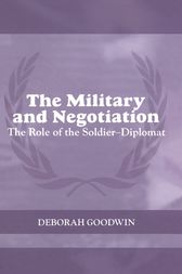 The Military and Negotiation by Deborah Goodwin