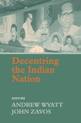 Decentring the Indian Nation by Andrew Wyatt
