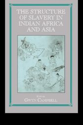 Structure of Slavery in Indian Ocean Africa and Asia by Gwyn Campbell