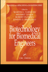Biotechnology for Biomedical Engineers by Martin L. Yarmush