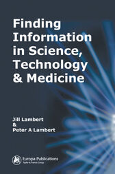 Finding Information in Science, Technology and Medicine by Jill Lambert