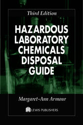 Hazardous Laboratory Chemicals Disposal Guide, Third Edition by Margaret-Ann Armour