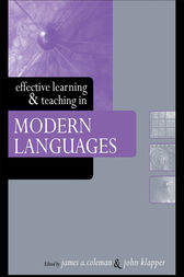 Effective Learning and Teaching in Modern Languages by James A. Coleman