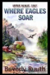 Where Eagles Soar by Beverly Ruuth