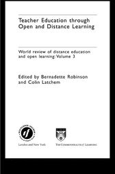Teacher Education Through Open and Distance Learning by Bernadette Robinson