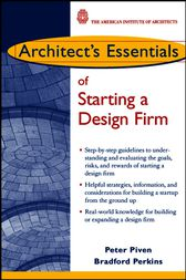 Architect's Essentials of Starting, Assessing and Transitioning a Design Firm by Peter Piven