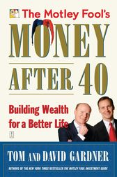 The Motley Fool's Money After 40 by David Gardner