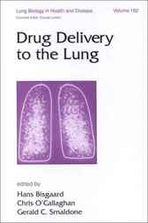 Drug Delivery to the Lung by Hans Bisgaard