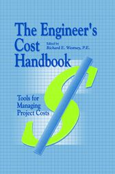 The Engineer's Cost Handbook by Richard E. Westney