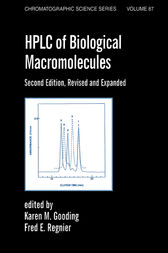 Hplc Of Biological Macro- Molecules, Revised And Expanded by Karen M. Gooding
