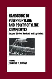 Handbook of Polypropylene and Polypropylene Composites, Revised and Expanded by Harutun Karian