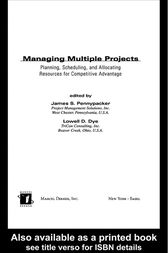 Managing Multiple Projects by Lowell Dye