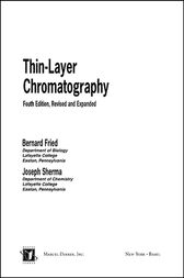 Thin-Layer Chromatography, Revised And Expanded by Bernard Fried