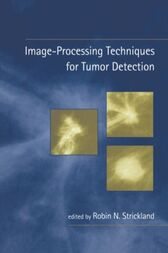 Image-Processing Techniques for Tumor Detection by Robin N. Strickland