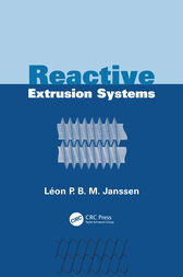 Reactive Extrusion Systems by Leon P.B.M. Janssen