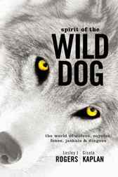 Spirit of the Wild Dog by Lesley J. Rogers