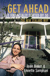 Get Ahead...get financially sorted by 30 by Annette Sampson