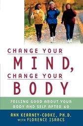 Change Your Mind, Change Your Body by Ann Kearney-Cooke
