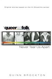 Never Tear Us Apart by Quinn Brockton