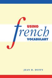 Using French Vocabulary by Jean H. Duffy