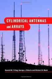 Cylindrical Antennas and Arrays by Ronold W. P. King