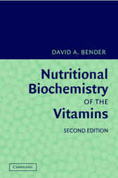 Nutritional Biochemistry of the Vitamins by David A. Bender
