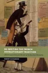 Re-Writing the French Revolutionary Tradition by Robert Alexander