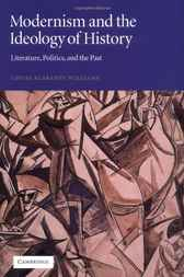 Modernism and the Ideology of History by Louise Blakeney Williams